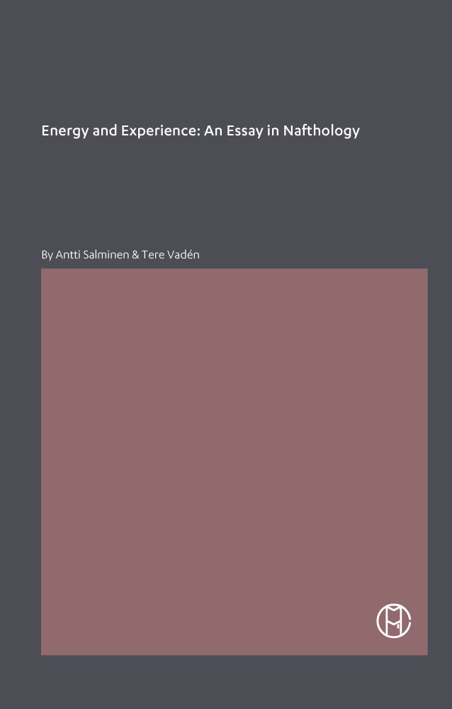Energy and Experience: An Essay in Nafthology; By Antti Salminen & Tere Vadén