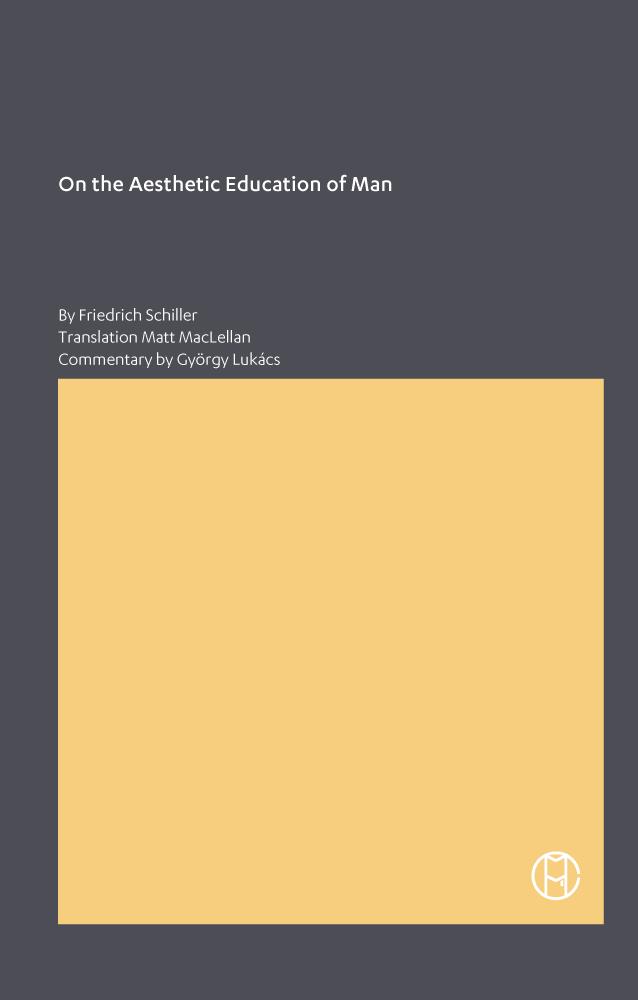 On the Aesthetic Education of Man; By Friedrich Schiller; Translation Matt MacLellan